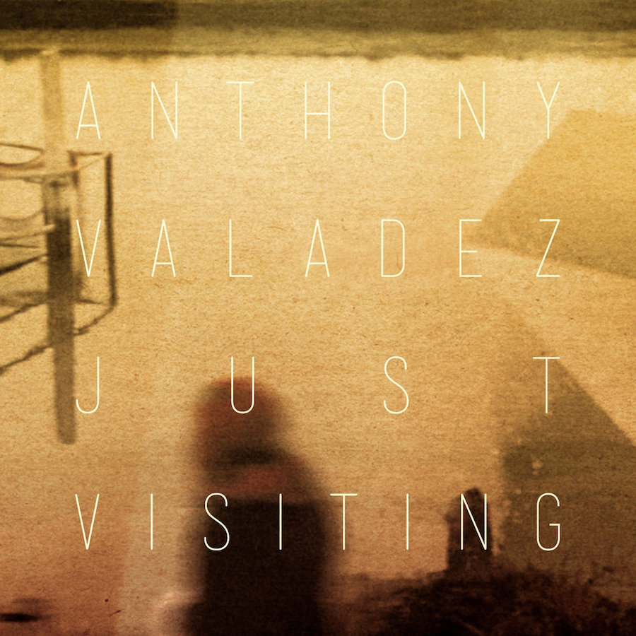 Cream.cz doporučuje: Anthony Valadez – Just Visiting