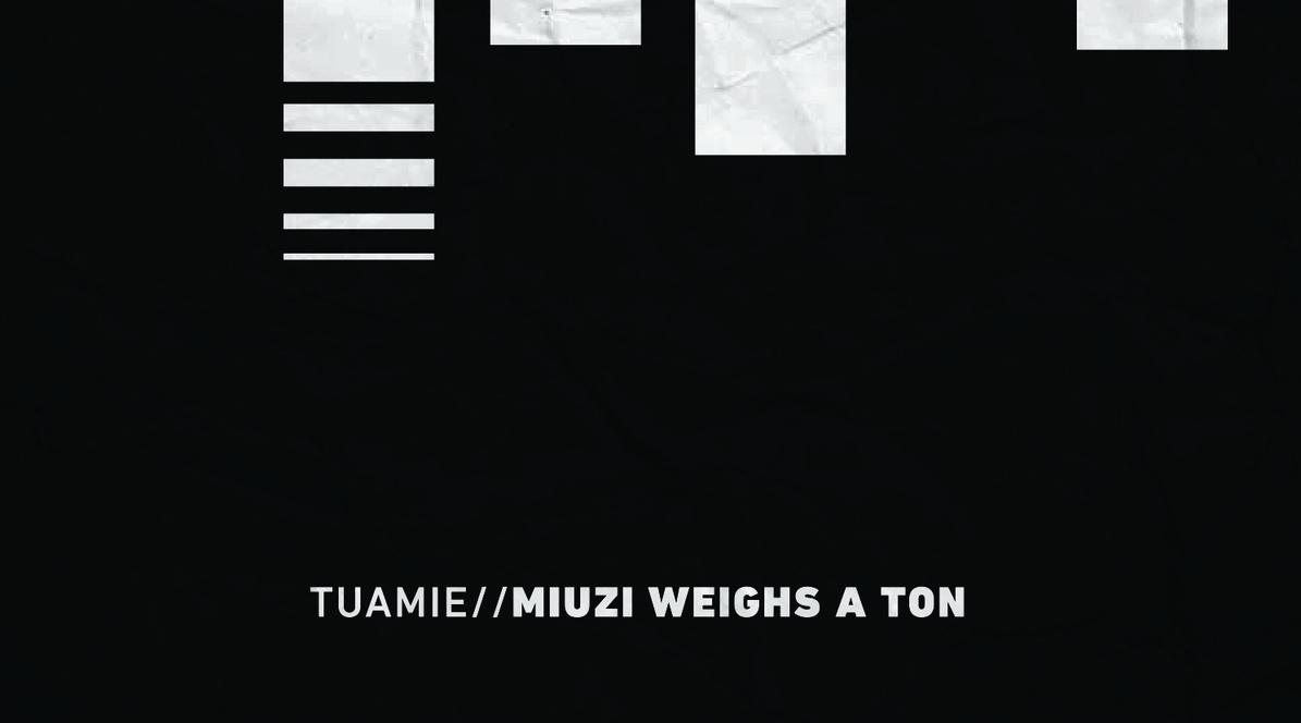 TUAMIE – Miuzi Weighs A Ton