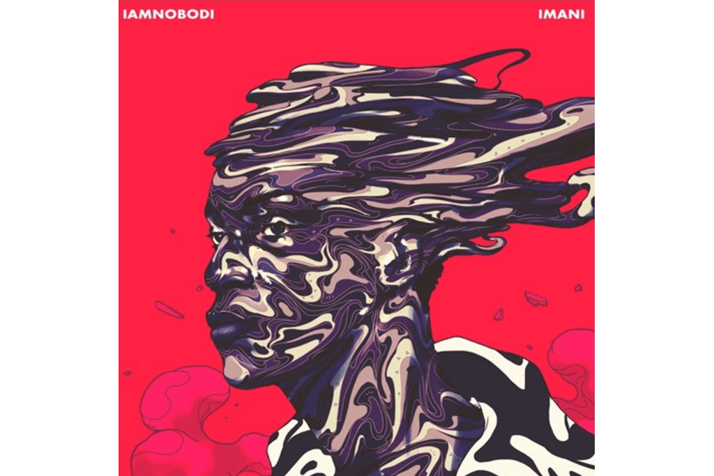 IAMNOBODI – Imani EP