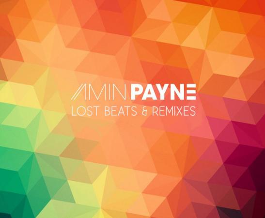 Amin Payne - Lost Beats & Remixes