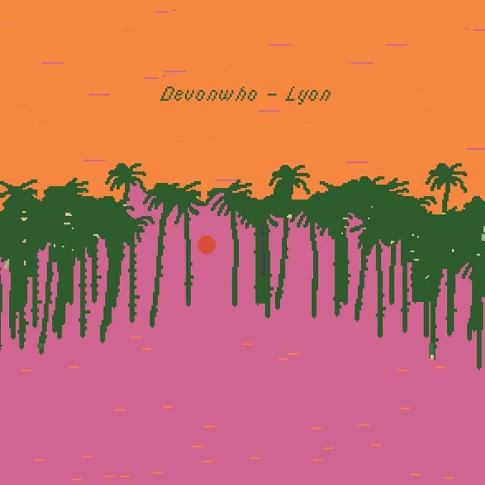 devonwho – Lyon EP