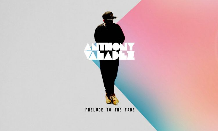 anthony-valadez-prelude-to-the-fade