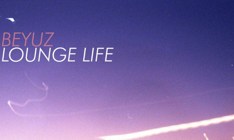 beyuz-lounge-life