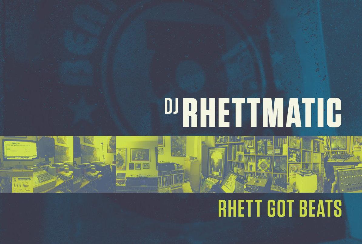 DJ Rhettmatic – Rhett Got Beats