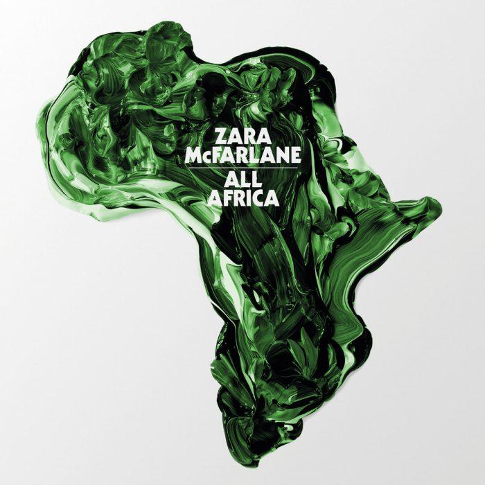 Zara McFarlane – All Africa