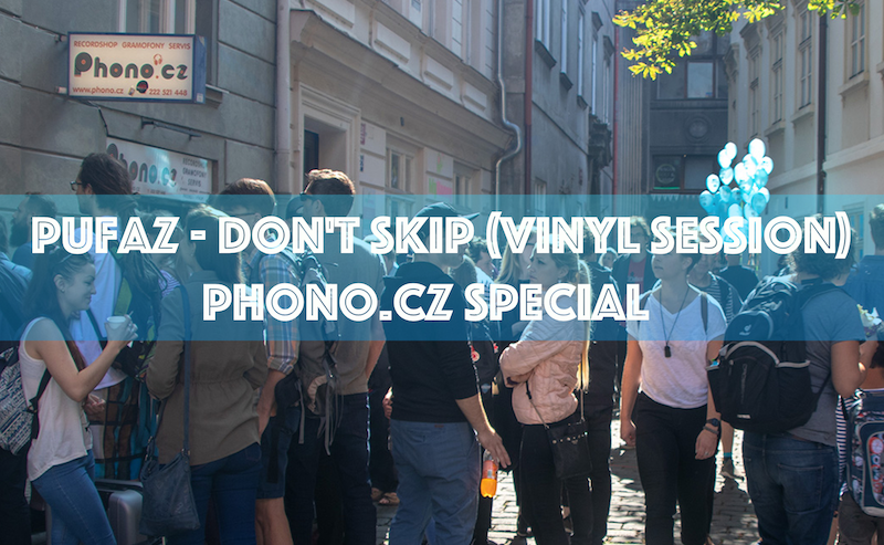 Pufaz – Don't Skip (Vinyl Session) (Phono.cz Special)