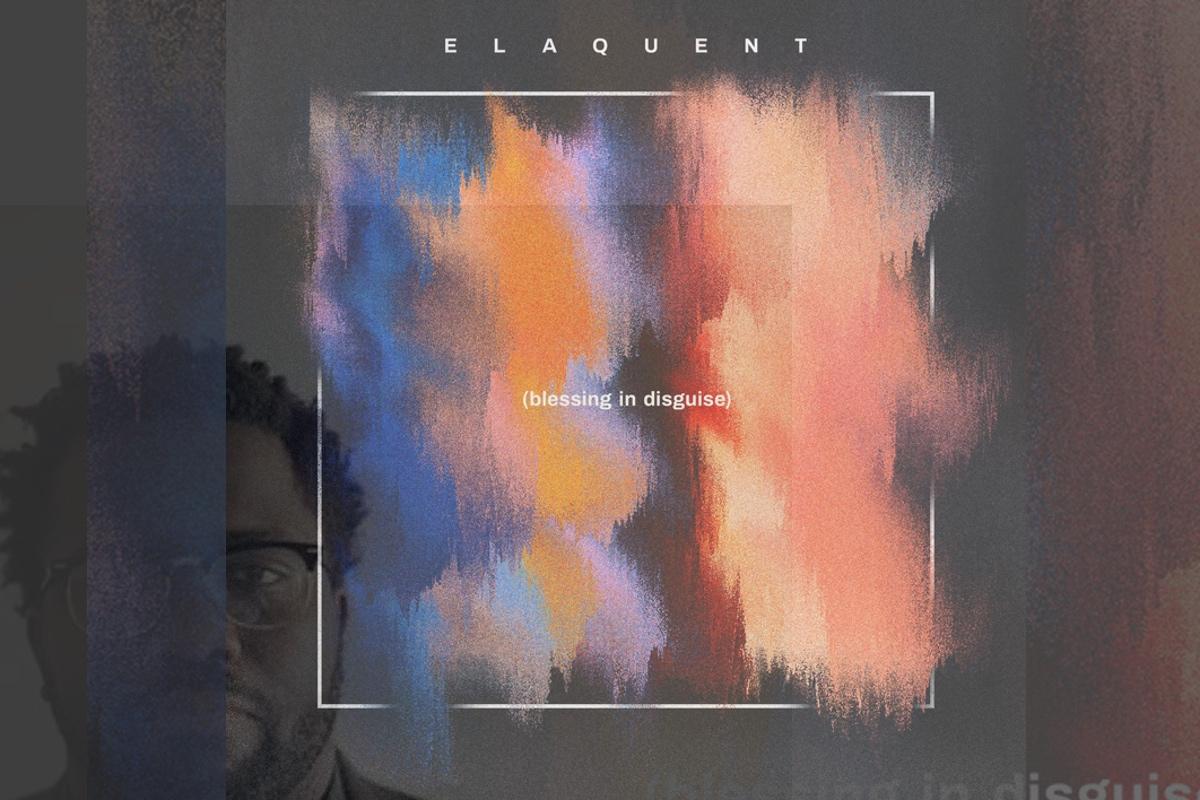 Elaquent – Blessing in Disguise (ALBUM)