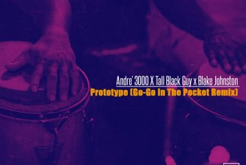 Andre' 3000 x Tall Black Guy x Blake Johnston – Prototype (Go – Go In The Pocket Remix)
