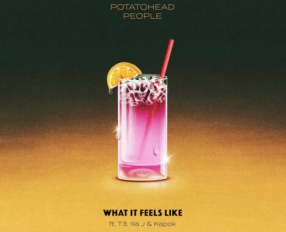 Potatohead People – What It Feels Like feat. T3. Illa J & Kapok