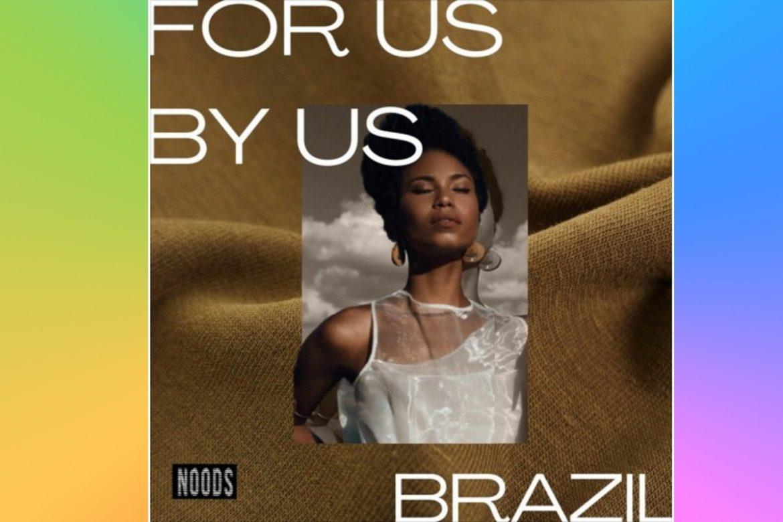Super výběr brazilského soundu: Glade Marie – For Us By Us x Brazil (Noods Radio)